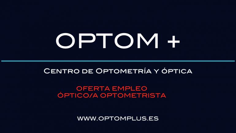 OPTOM + precisa de Óptico/a-Optometrista